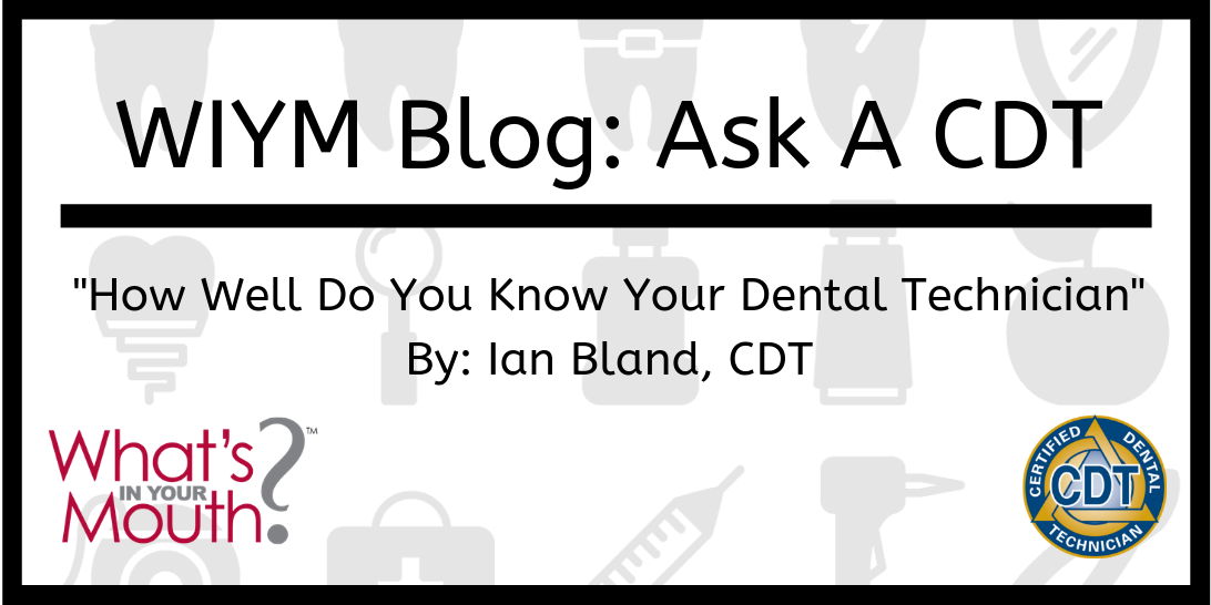 How Well Do You Know Your Dental Technician Whats In Your Mouth